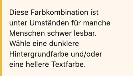 Screenshot des Hinweistextes zur schlechten Lesbarkeit. Empfohlen wird eine dunklere Hintergrundfarbe und/oder eine hellere Textfarbe.