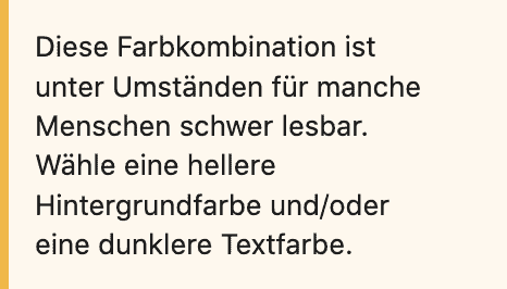 Screenshot des Hinweistextes zur schlechten Lesbarkeit. Empfohlen wird eine hellere Hintergrundfarbe und/oder eine dunklere Textfarbe.